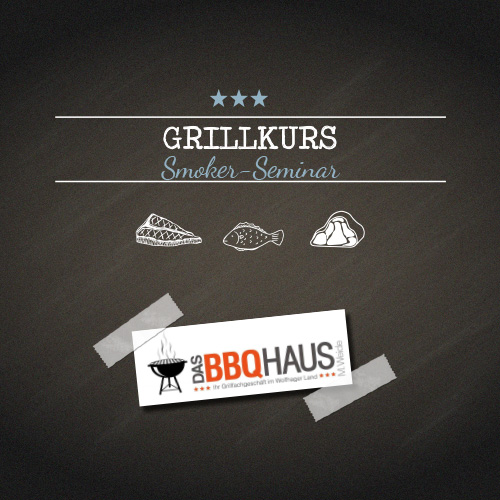 Grillkurs Smoker-Seminar